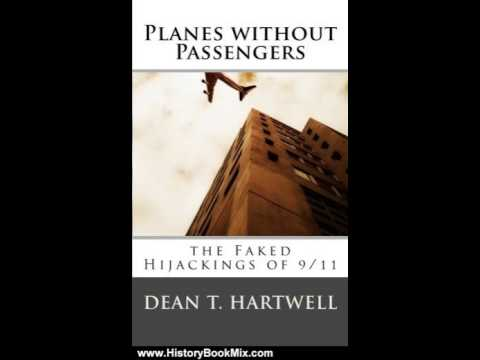 History Book Review: Planes without Passengers: the Faked Hijackings of 9/11 by Dean T. Hartwell
