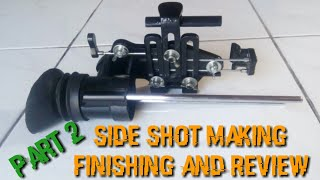 Side shot phone cam homemade part 2 Finishing and review