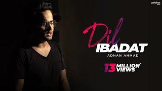 Dil Ibadat  Unplugged Cover  Adnan Ahmad  Tum Mile