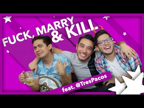 Fuck, Marry and Kill feat. @TresPacos | Pepe & Teo