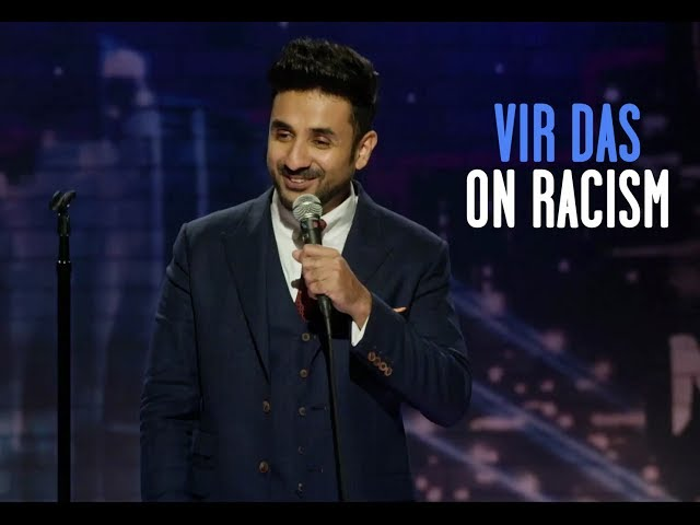 Vir Das  Stand-Up Comedy  Indians are Racist-ish