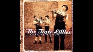 Watch Tiger Lillies Pretty Lisa video