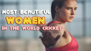 Most Sexy and Beautiful Women Cricketers in the World