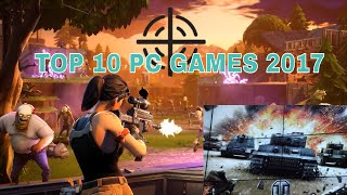 Top 10 PC Games 2017 |Top 10 Best Open World Games for PC|Top 10 Most Anticipated Games of 2017 2GB|