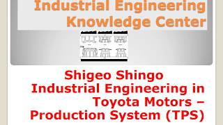Shigeo Shingo -  Industrial Engineering in Toyota Motors – Production System (TPS)