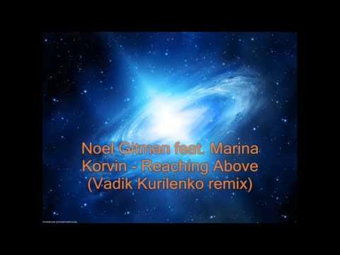 Noel Gitman feat. Marina Korvin - Reaching Above (DJ Imix Remix)