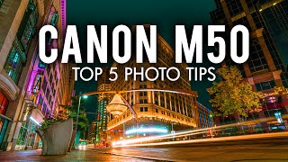 5 Tips Canon M50 Photo Tips for Better Images