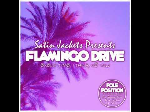 Satin Jackets pres. Flamingo Drive - Every Time I Think Of You...