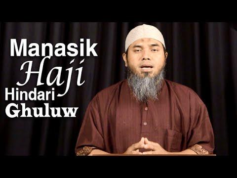 Serial Haji Dan Qurban 08: Manasik Haji, Hindari Ghuluw - Ustadz Afifi AbdulWadud