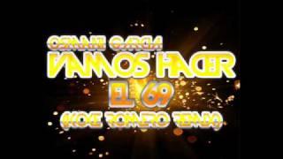 Alvaro Romero Presents Osmani Garcia - Vamos Hacer El 69 (Remix Diciembre 2011)