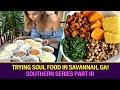 Trying SOUL FOOD in Savannah GA I Southern Series Part III