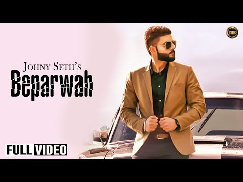 Beparwah | Johny Seth | Full Offical Video |  Yaar Anmulle Records...