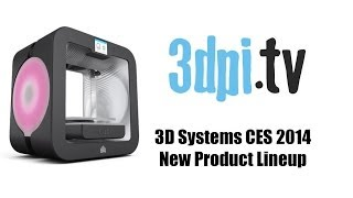 3D Systems Focuses Consumer with New Line Up Launched at CES 2014