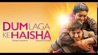 Tu (full song) - Dum Laga Ke Haisha (2015), Kumar Sanu