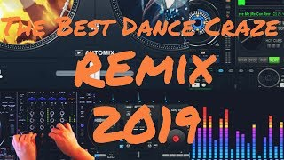 The Best Dance Craze Remix 2019