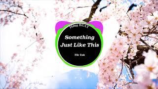 Hưng BEAT-Something Just Like This I Bài hát được yêu thích nhất  TIK TOK