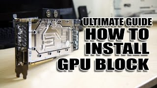 ULTIMATE GUIDE: How to install GPU Waterblock