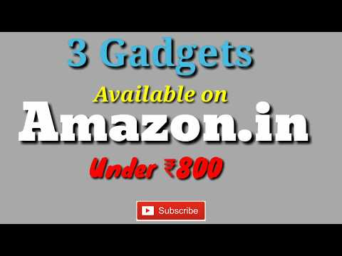 3 Important and Cool Gadgets Under 800 Available on Amazon India | Gadget Info