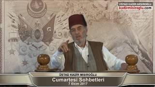 Kadir Mısıroğlu ile Cumartesi Sohbetleri (07.10.2017)