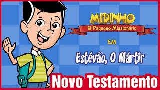 Estêvão, o Mártir - Midinho, o Pequeno Missionário