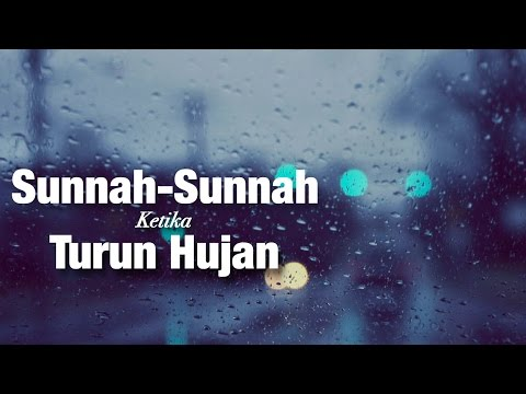 Sunnah - Sunnah Ketika Turun Hujan - Ustadz Mukhlis Biridho