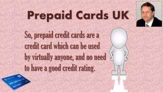 Prepaid Credit Cards UK - UK Prepaid Cards - Video No. 5 of a series of 6