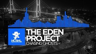 [Dubstep] The Eden Project - Chasing Ghosts [NCS Release]