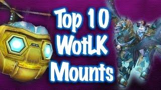 Jessiehealz - Top 10 WotLK Mounts (World of Warcraft)