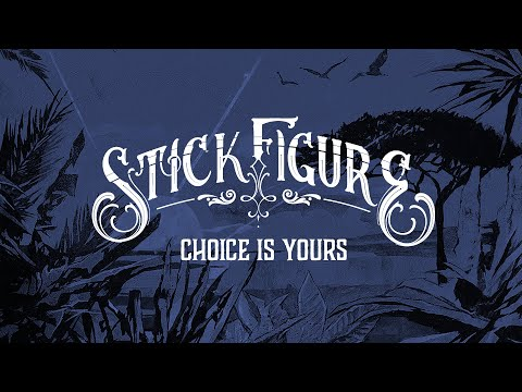 Stick Figure - The Choice Is Yours
