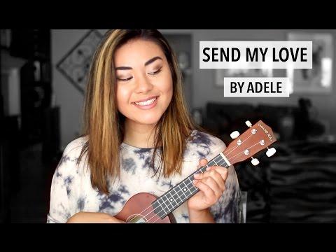 Send My Love  Adele  Ukulele   Chloe May