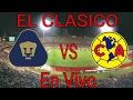 Pumas VS America En Vivo Liga MX El Clasico.