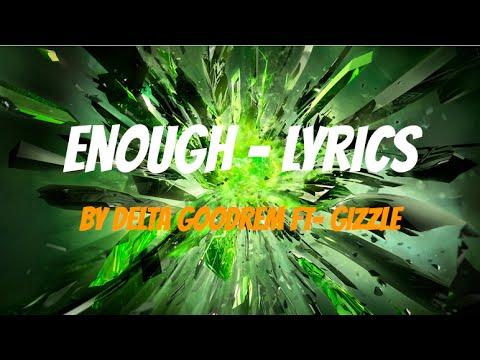 Delta Goodrem - Enough - Ft Gizzle - Lyrics