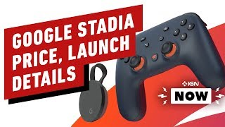 Google Stadia Price, Launch Window, Games Announced - IGN Now