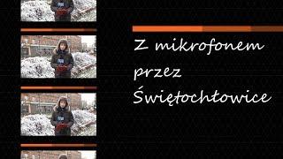 Z mikrofonem przez Świętochłowice, odc. 3