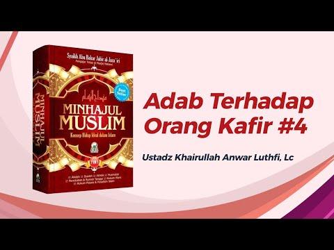 Adab Terhadap Orang Kafir #4  - Ustadz Khairullah Anwar Luthfi, Lc