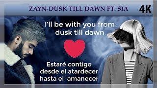 ZAYN - Dusk Till Dawn ft. Sia (Lyrics / Lyric Video / Letra Ingles y Español) | Spanish | 4K |