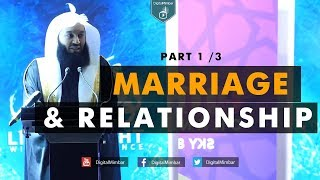 Marriage & Relationship   Part 1/3 – Mufti Menk