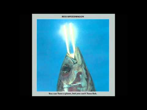 REO Speedwagon - You Can Tune A Piano But You Can't Tuna Fish - 1978