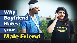 Why Boyfriend Hates your Male Friend | Aashqeen