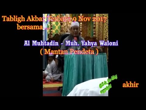 Tabligh Akbar terbaru 9 nov 2017  - Al muhtadin Muh Yahya Waloni bag7