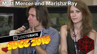 SDCC 2016:  Matt Mercer And Marisha Ray of Critical Role