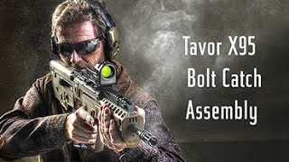 IWI US Expert's Corner: Tavor X95 Bolt Catch Assembly