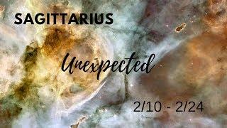 SAGITTARIUS:  The Unexpected . . . 2/10 - 2/24