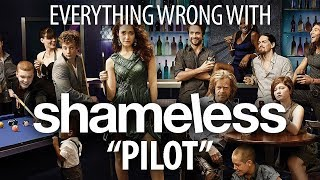 "Everything Wrong With Shameless ""Pilot"""