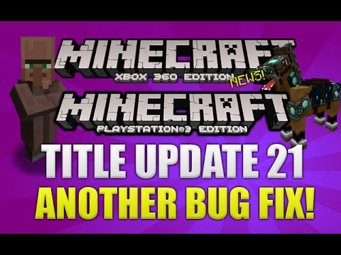 Minecraft Xbox + PS3 Title Update 21 News | Another Bug Fix Update Coming & More!