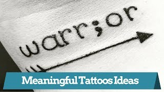 Meaningful Tattoo Ideas