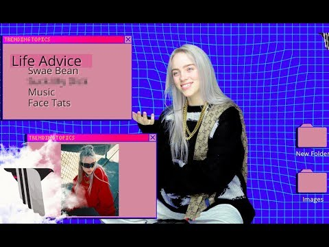Billie Eilish on Life Advice, Rae Sremmurd, and Clout Rejector Goggles | Trending Topics
