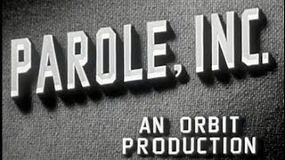 Parole, Inc. (1948) [Film Noir] [Crime]  from Timeless Classic Movies