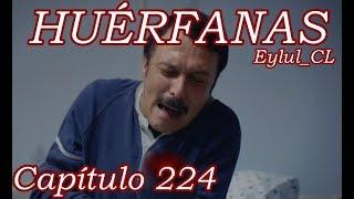 Huérfanas Capítulo 224 Español HD
