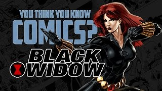 Black Widow - You Think You Know Comics?